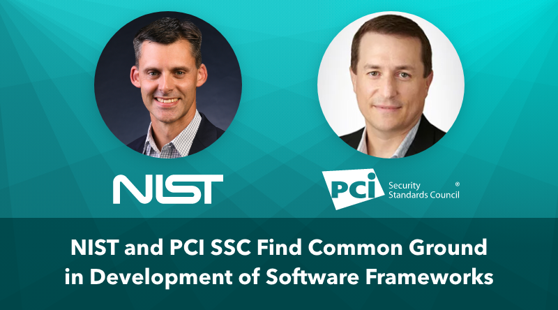 NIST and PCI SSC Find Common Ground in Development of Software Frameworks