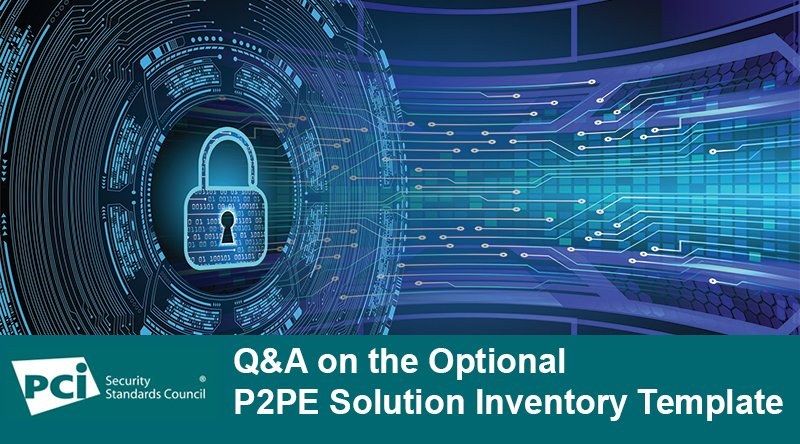 Q&A on the Optional P2PE Solution Inventory Template
