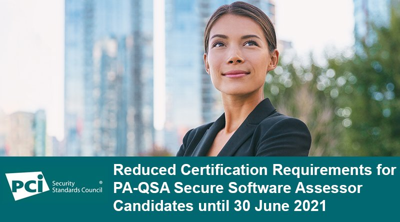 Reduced Certification Requirements for PA-QSA Secure Software Assessor Candidates until 30 June 2021