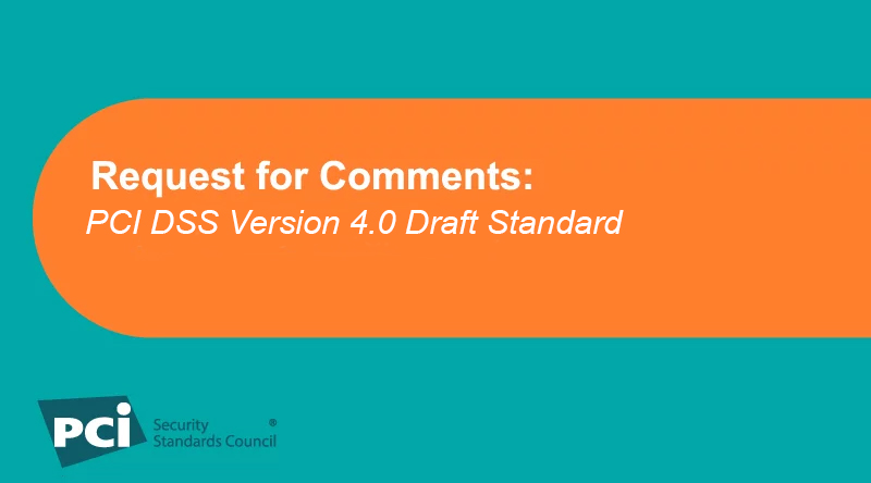 Request for Comments: PCI DSS Version 4.0 Draft Standard