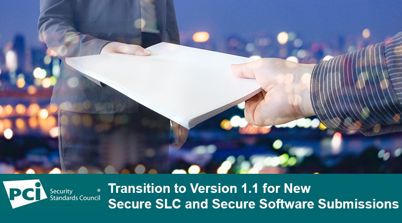 Transition to Version 1.1 for New Secure SLC and Secure Software Submissions