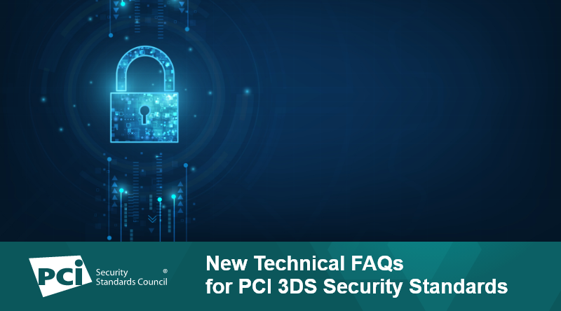 New Technical FAQs for PCI 3DS Security Standards
