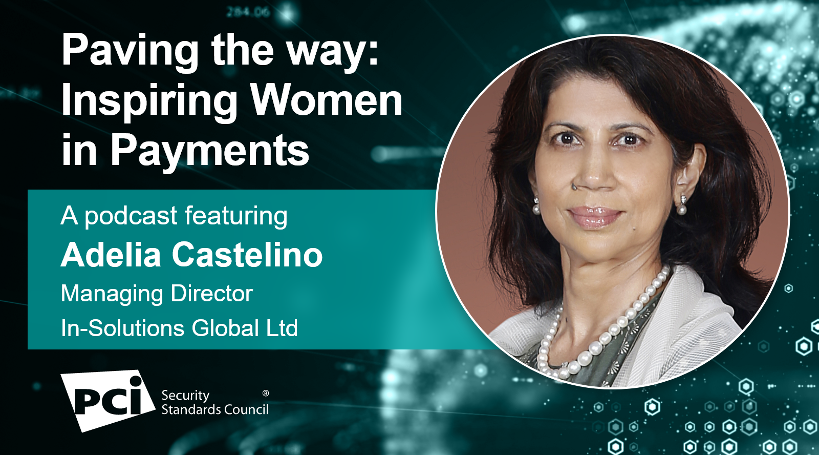 Paving the Way: Inspiring Women in Payments - A Podcast FeaturingAdelia Castelino