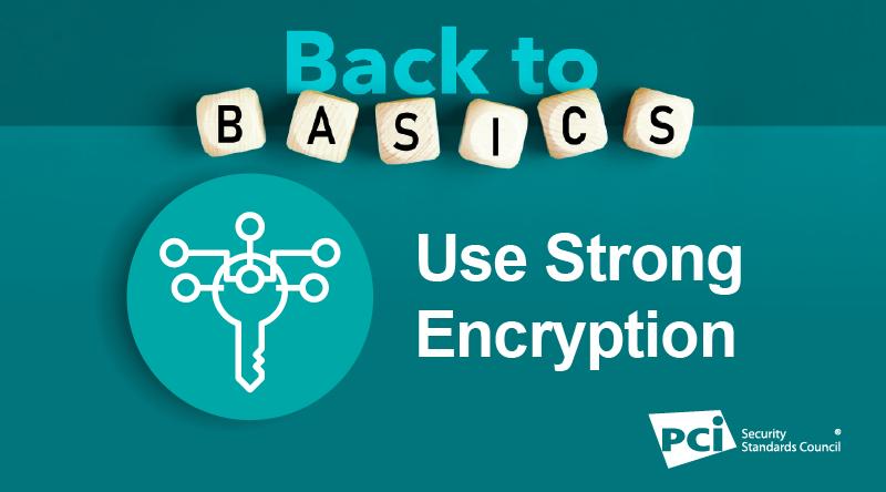 Back-to-Basics: Use Strong Encryption