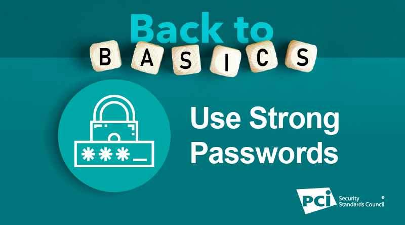 Back-to-Basics: Use Strong Passwords