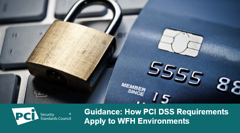Guidance: How PCI DSS Requirements Apply to WFH Environments