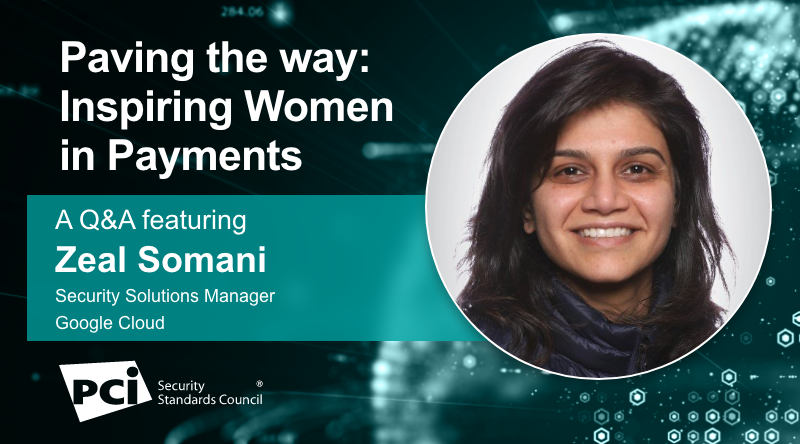 Paving the Way: Inspiring Women in Payments – A Q&A FeaturingZeal Somani