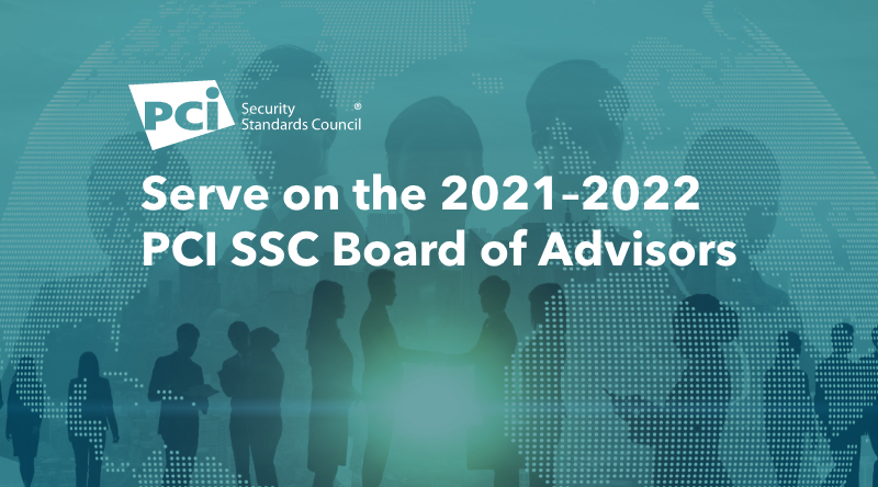 Make a Difference: Serve on the 2021-2022 PCI SSC Board of Advisors
