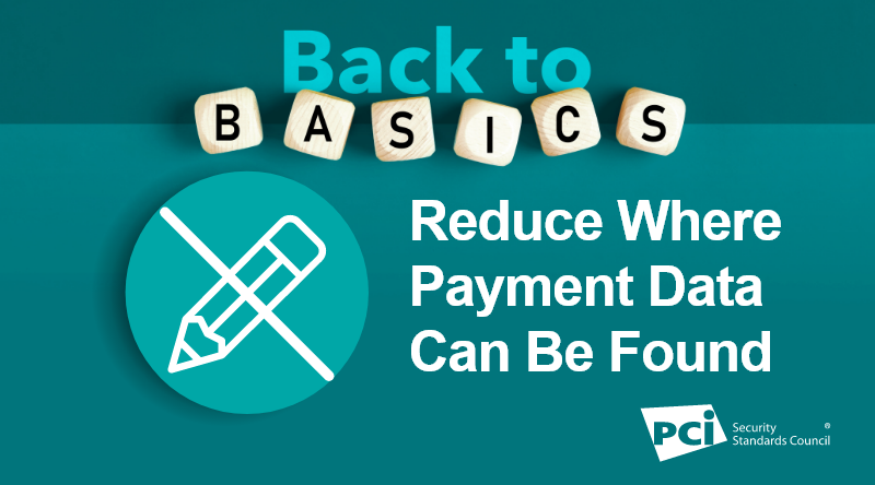 Back-to-Basics: Reduce Where Payment Data Can Be Found