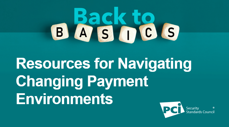PCI SSC Shares Resources for Navigating Changing Payment Environments